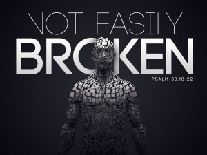 Not Easily Broken